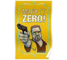 BIG LEBOWSKI- Walter Sobchak- Mark it zero! Poster