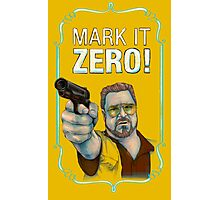 BIG LEBOWSKI- Walter Sobchak- Mark it zero! Photographic Print