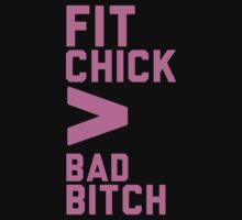 Fit Chick > Bad Bitch by Look Human