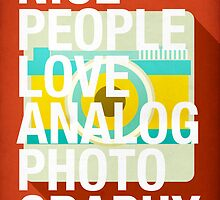 Nice People Love Analog Photography by dannyivan