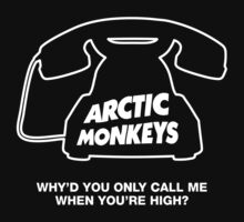 Arctic Monkeys. Why'd You Only Call Me When You're High? (Black) by Whiteland