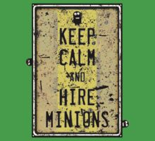 Keep Calm And Hire Minions by d3fstyle