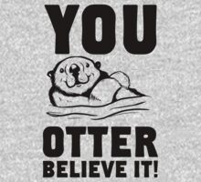 You Otter Believe It! by Look Human