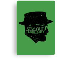 Stay Out of my Territory Canvas Print