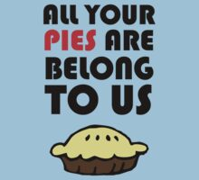 All Your Pies Are Belong To Us T-Shirt