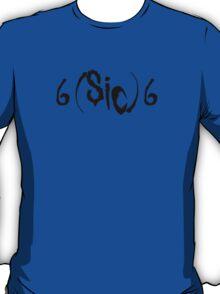 6(sic)6 (black) T-Shirt