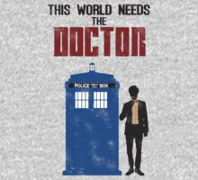 This world needs THE DOCTOR by Whiteland