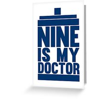 Is Nine your Doctor? Greeting Card
