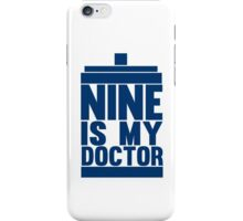 Is Nine your Doctor? iPhone Case/Skin
