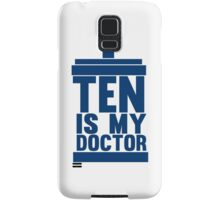 Is Ten your Doctor? Samsung Galaxy Case/Skin