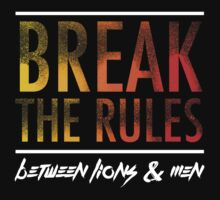 BL&M - Break The Rules by Between Lions & Men
