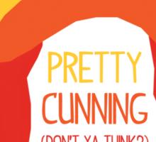 Pretty cunning Sticker