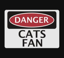 DANGER CATS FAN FAKE FUNNY SAFETY SIGN SIGNAGE by DangerSigns