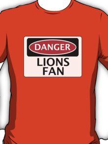 DANGER LIONS FAN FAKE FUNNY SAFETY SIGN SIGNAGE T-Shirt