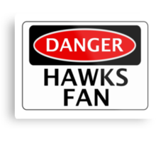 DANGER HAWKS FAN FAKE FUNNY STYLE SAFETY SIGN SIGNAGE Metal Print