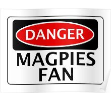 DANGER MAGPIES FAN FAKE FUNNY SAFETY SIGN SIGNAGE Poster