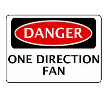 DANGER ONE DIRECTION FAN FAKE FUNNY SAFETY SIGN SIGNAGE Photographic Print