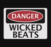 DANGER WICKED BEATS FAKE FUNNY SAFETY SIGN SIGNAGE by DangerSigns