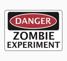 DANGER ZOMBIE EXPERIMENT FUNNY FAKE SAFETY SIGN SIGNAGE by DangerSigns