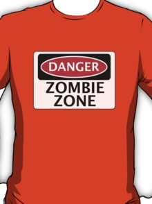 DANGER ZOMBIE ZONE FUNNY FAKE SAFETY SIGN SIGNAGE T-Shirt