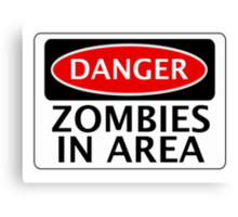 DANGER ZOMBIES IN AREA FUNNY FAKE SAFETY SIGN SIGNAGE Canvas Print