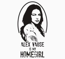 Alex Vause is my Homegirl! by Claire Alexander