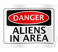DANGER ALIENS IN AREA FAKE FUNNY SAFETY SIGN SIGNAGE Poster