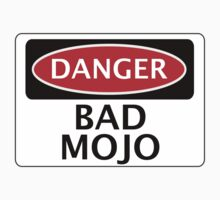 DANGER BAD MOJO, FAKE FUNNY SAFETY SIGN SIGNAGE by DangerSigns