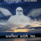 ARCHANGEL MICHAEL WALKES WITH ME by Jon de Graaff