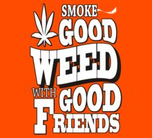 Smoke good weed by mouseman