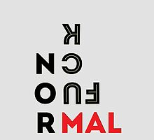 Fuck Normal by IvaIvanovaART