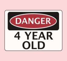 DANGER 4 YEAR OLD, FAKE FUNNY BIRTHDAY SAFETY SIGN by DangerSigns