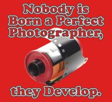 Nobody is Born a Perfect Photographer Kids Clothes