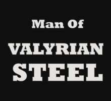 Man Of Valyrian Steel by Forbesmo