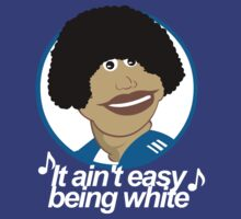 It Ain't Easy Being White T-Shirt