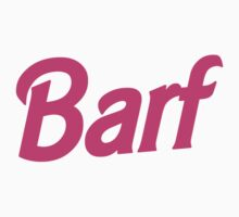 Barbie - Barf by ashraae