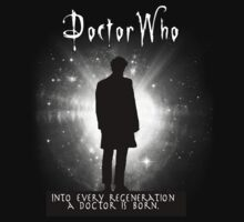Into every regeneration a Doctor is born Kids Clothes