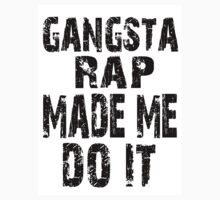 Gangsta rap made me do it by lucylewinski