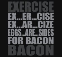 Exercise is Bacon by David Ayala