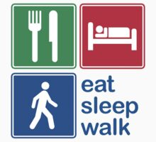 Eat Sleep Walk by EatSleep