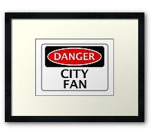 DANGER CITY FAN, FOOTBALL FUNNY FAKE SAFETY SIGN Framed Print