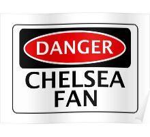 DANGER CHELSEA FAN, FOOTBALL FUNNY FAKE SAFETY SIGN Poster
