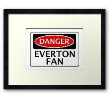 DANGER EVERTON FAN, FOOTBALL FUNNY FAKE SAFETY SIGN Framed Print