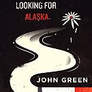Looking for Alaska by Risa Rodil