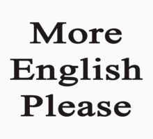 More English Please  by supernova23