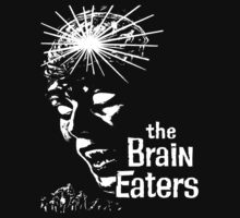 The Brain Eaters (B Movie) by BungleThreads