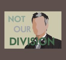 Not Our Division by curiouserme