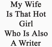 My Wife Is That Hot Girl Who Is Also A Writer  by supernova23