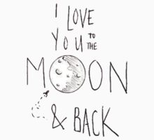 I LOVE YOU TO THE MOON AND BACK SHIRT by Elisha Watts