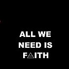 All We Need is Faith - iphone by keirrajs